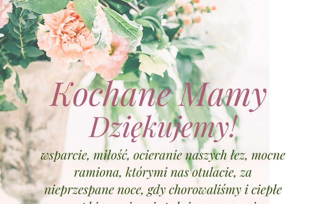 Kochane Mamy! Dziękujemy za Waszą miłość